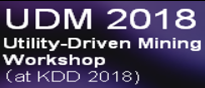 UDM 2018 utility driven mining workshop at KDD 2018