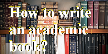 how to write an academic book?